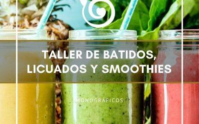 TALLER DE BATIDOS, LICUADOS Y SMOOTHIES