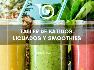 TALLER BATIDOS, LICUADOS Y SMOOTHIES
