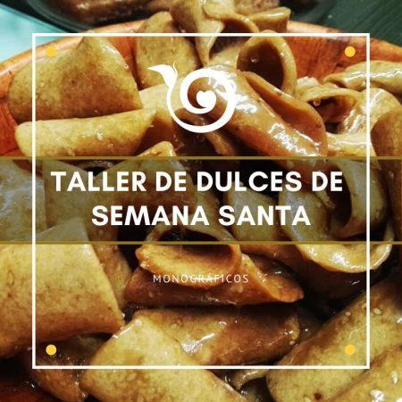 TALLER DE DULCES DE SEMANA SANTA